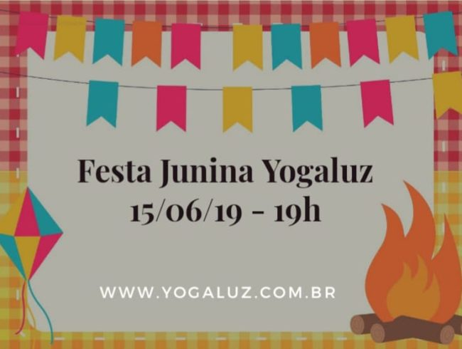FESTA JUNINA YOGALUZ –  SÁBADO 15/06/19 –  19H