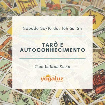 Tarô e autoconhecimento com Juliana Susin. Sábado 26/10/19