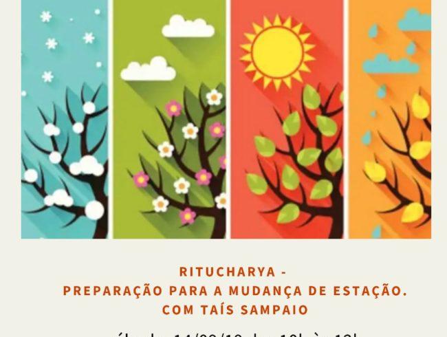 RITUCHARYA –  Preparação para mudança de estação. Sábado 14/09